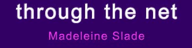 Book title 'through the net' by Madeleine Slade.