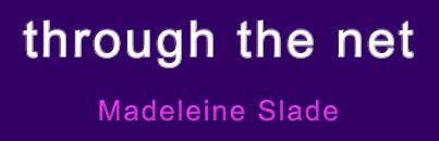 Book title 'through the net' by Madleine Slade.